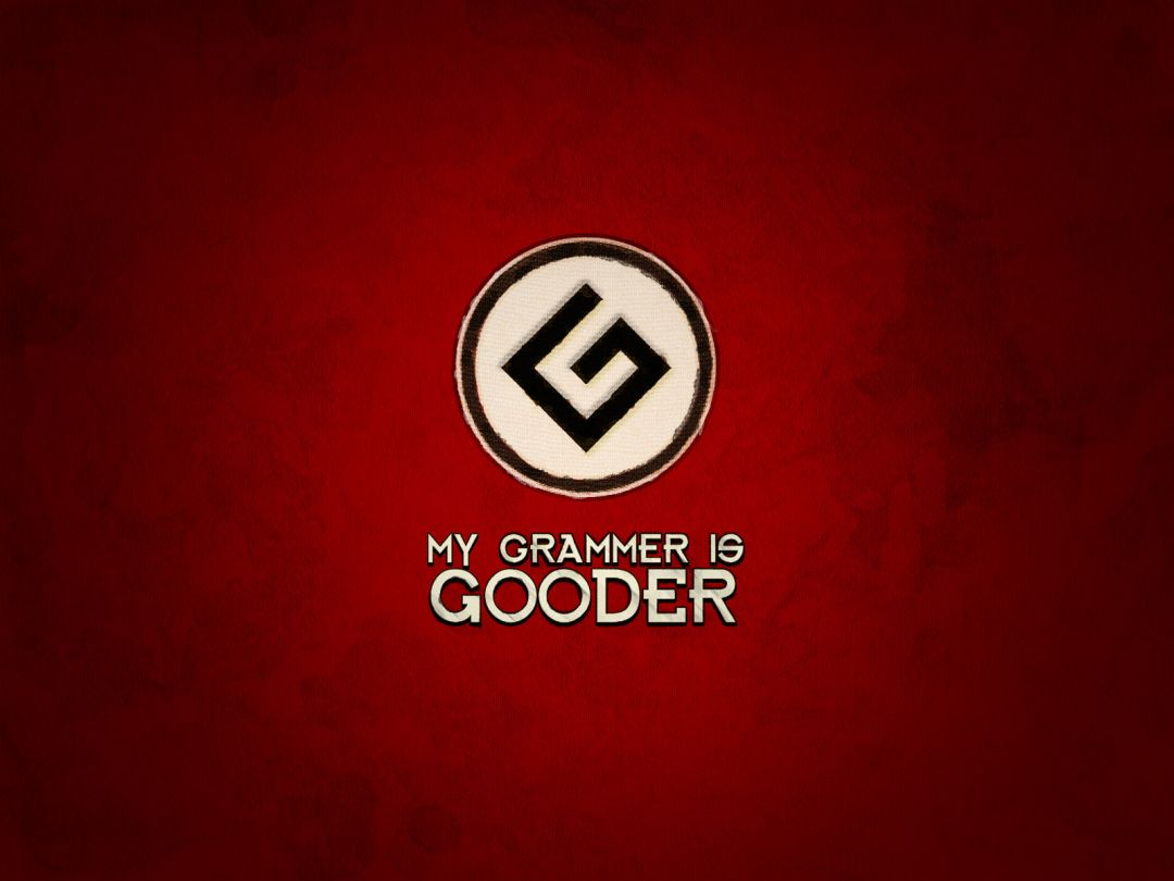 My Grammer is Gooder - Android, iPhone, Desktop HD Backgrounds / Wallpapers (1080p, 4k) HD Wallpapers (Desktop Background / Android / iPhone) (1080p, 4k)