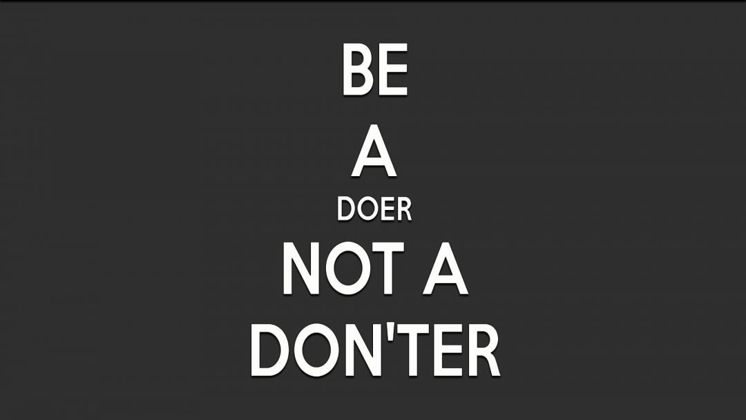 Be A Doer Not a Donter - Android / iPhone HD Wallpaper Background Download HD Wallpapers (Desktop Background / Android / iPhone) (1080p, 4k) (815272) - Inspiration