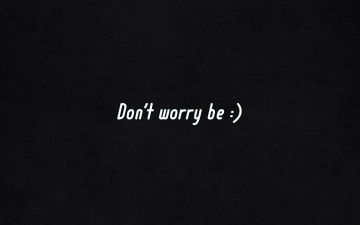 Dont Worry Be Happy - Android, iPhone, Desktop HD Backgrounds / Wallpapers (1080p, 4k) HD Wallpapers (Desktop Background / Android / iPhone) (1080p, 4k)
