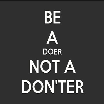 Be A Doer Not a Donter - Android / iPhone HD Wallpaper Background Download HD Wallpapers (Desktop Background / Android / iPhone) (1080p, 4k)