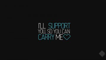 I Will Support You So You Can Carry Me - Android / iPhone HD Wallpaper Background Download HD Wallpapers (Desktop Background / Android / iPhone) (1080p, 4k)