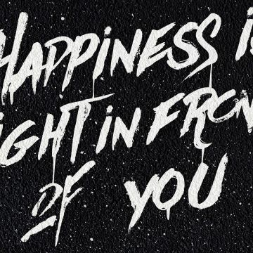 Happiness Is Right In Front Of You - Android / iPhone HD Wallpaper Background Download HD Wallpapers (Desktop Background / Android / iPhone) (1080p, 4k)