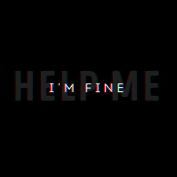 I Am Fine - Android, iPhone, Desktop HD Backgrounds / Wallpapers (1080p, 4k) HD Wallpapers (Desktop Background / Android / iPhone) (1080p, 4k)